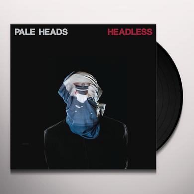 PALE HEADS HEADLESS Vinyl Record