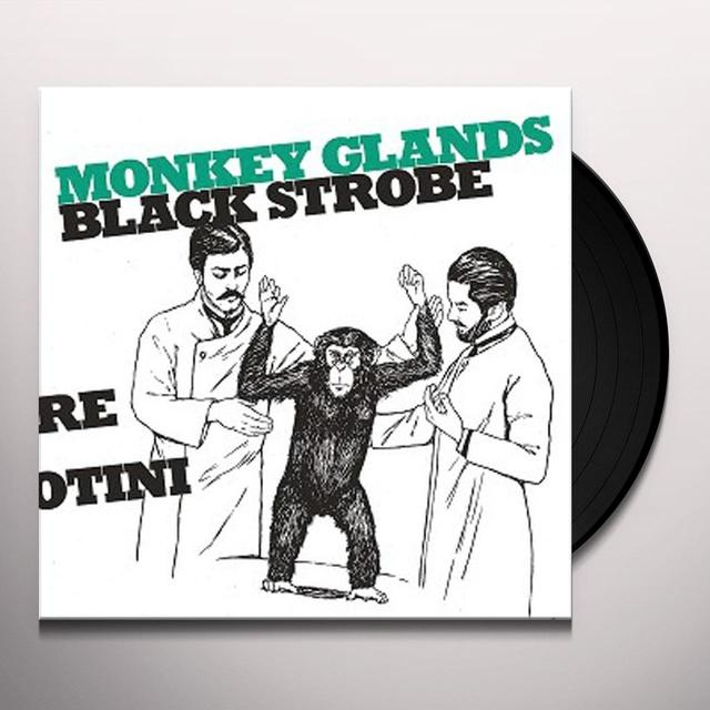 Black Strobe MONKEY GLANDS EP Vinyl Record - UK Import