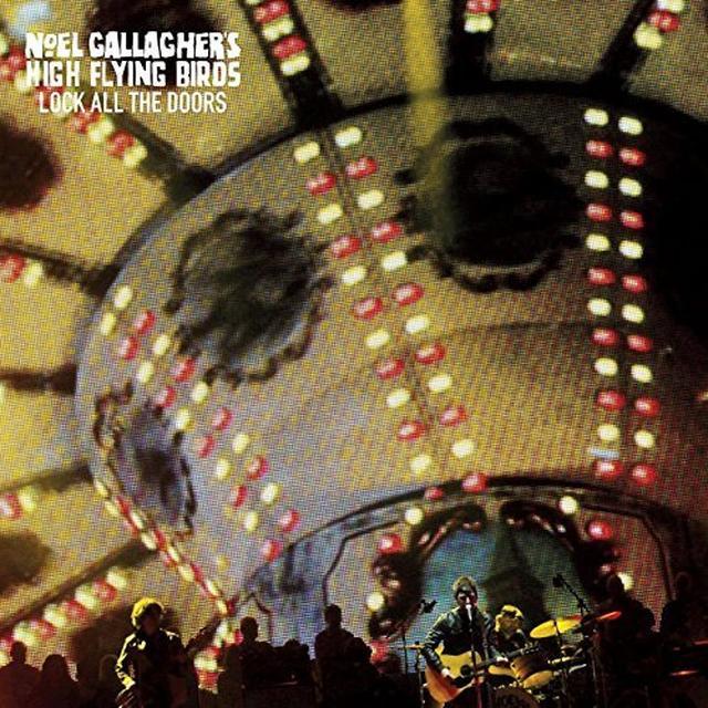 Noel Gallagher's High Flying Birds LOCK ALL THE DOORS Vinyl Record - UK Import