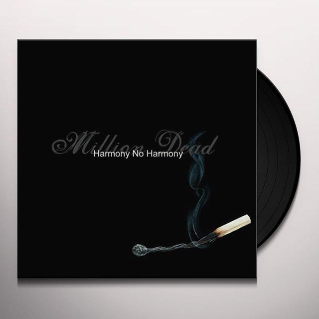 Million Dead HARMONY NO HARMONY Vinyl Record