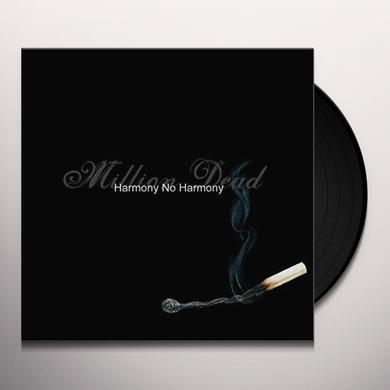 Million Dead HARMONY NO HARMONY Vinyl Record - Gatefold Sleeve