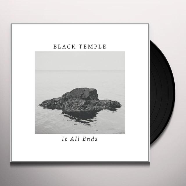 BLACK TEMPLE IT ALL ENDS Vinyl Record