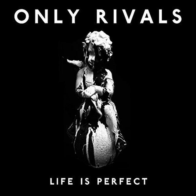 Only Rivals LIFE IS PERFECT Vinyl Record - UK Import