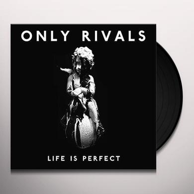 Only Rivals LIFE IS PERFECT Vinyl Record