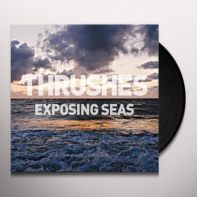 Thrushes EXPOSING SEAS Vinyl Record