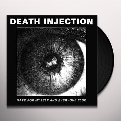 DEATH INJECTION HATE FOR MYSELF & EVERYONE ELSE Vinyl Record