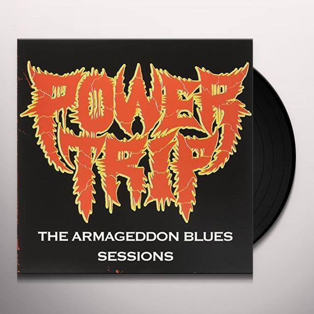 Power Trip ARMAGEDDON BLUES SESSIONS Vinyl Record