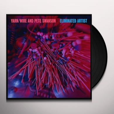 Yarn / Wire & Pete Swanson ELIMINATED ARTIST Vinyl Record
