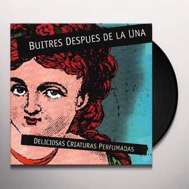 BUITRES DESPUES DE LA UNA DELICIOSAS CRIATURAS PERFUMADAS Vinyl Record