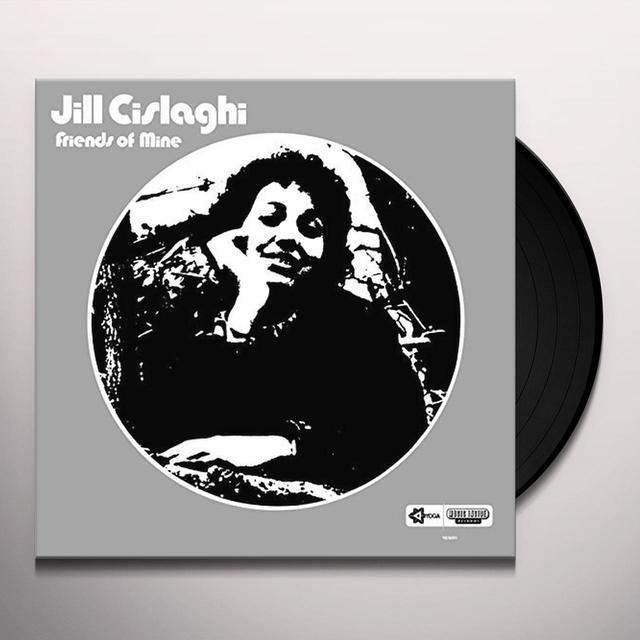 Jill Cislaghi FRIENDS OF MINE Vinyl Record