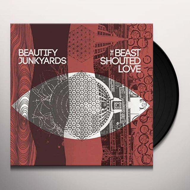 BEAUTIFY JUNKYARDS BEAST SHOUTED LOVE Vinyl Record - UK Import