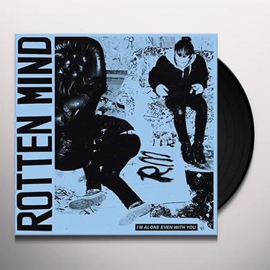ROTTEN MIND I'M ALONE EVEN WITH YOU Vinyl Record - UK Import