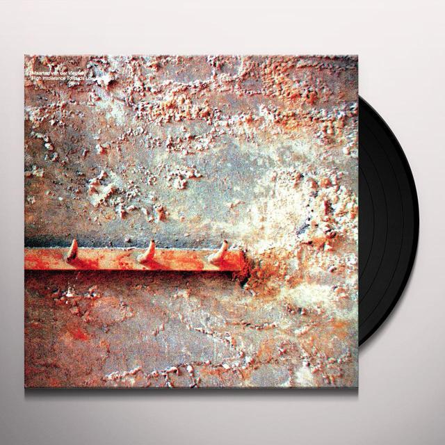 Maarten Van Der Vleuten HIGH INTOLERANCE Vinyl Record