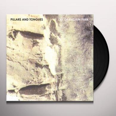PILLARS & TONGUES LAY OF PILGRIM PARK Vinyl Record