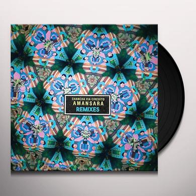 Chancha Via Circuito AMANSARA REMIXES Vinyl Record