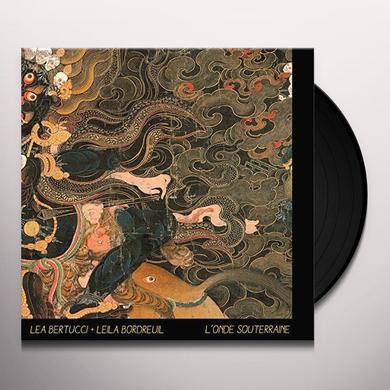 Lea Bertucci & Leila Bordreuil L'ONDE SOUTERRAINE Vinyl Record - 180 Gram Pressing