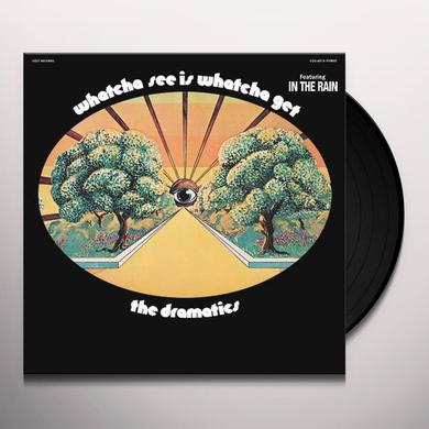 Dramatics WHATCHA SEE IS WHATCHA GET Vinyl Record