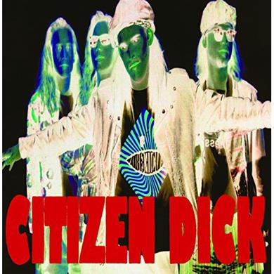 CITIZEN DICK TOUCH ME I'M DICK Vinyl Record
