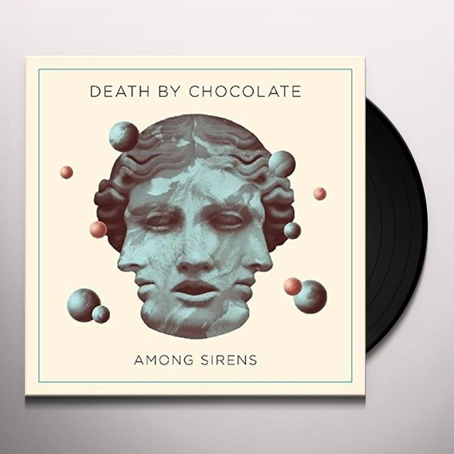 Death By Chocolate AMONG SIRENS (GER) Vinyl Record