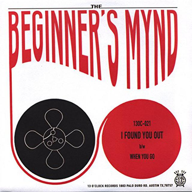 BEGINNER'S MYND I FOUND YOUU OUT / WHEN YOU GO Vinyl Record