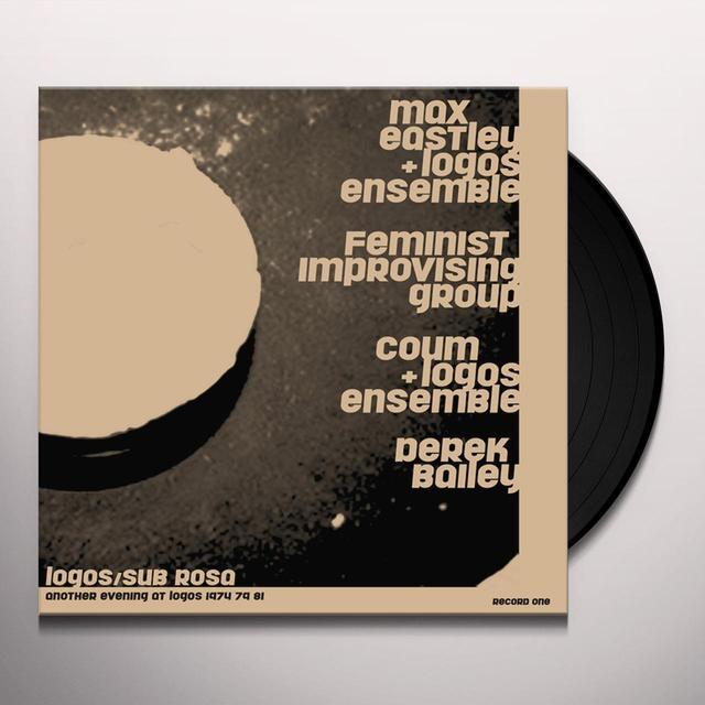 Max Eastley / Derek Bailey / Coum / Feminist ANOTHER EVENING AT LOGOS 1974/79/81 Vinyl Record