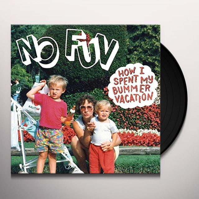 NO FUN HOW I SPENT MY BUMMER VACATION Vinyl Record
