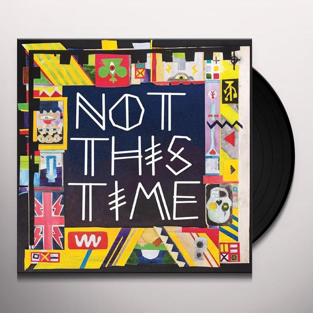 The 2 Bears NOT THIS TIME Vinyl Record