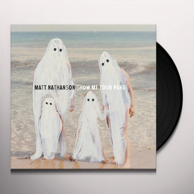 Matt Nathanson SHOW ME YOUR FANGS Vinyl Record
