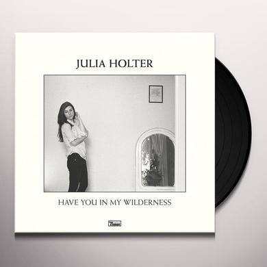 Julia Holter HAVE YOU IN MY WILDERNESS Vinyl Record