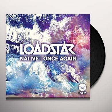 Loadstar NATIVE / ONCE AGAIN Vinyl Record - UK Import