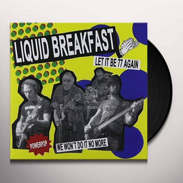 LIQUID BREAKFAST LET IT BE 77 AGAIN Vinyl Record