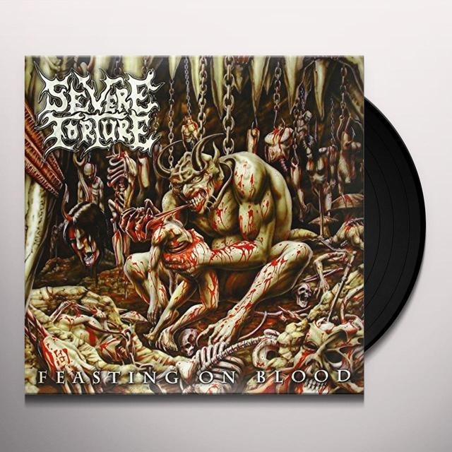 SEVERE TORTURE FEASTING ON BLOOD Vinyl Record