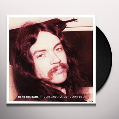 Denny Lile HEAR THE BANG Vinyl Record