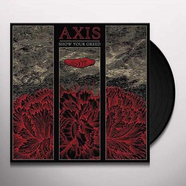 Axis SHOW YOUR GREED Vinyl Record