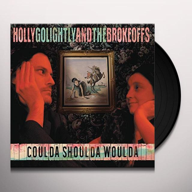 HOLLY GOLIGHTLY & THE BROKEOFFS COULDA SHOULDA WOULDA Vinyl Record
