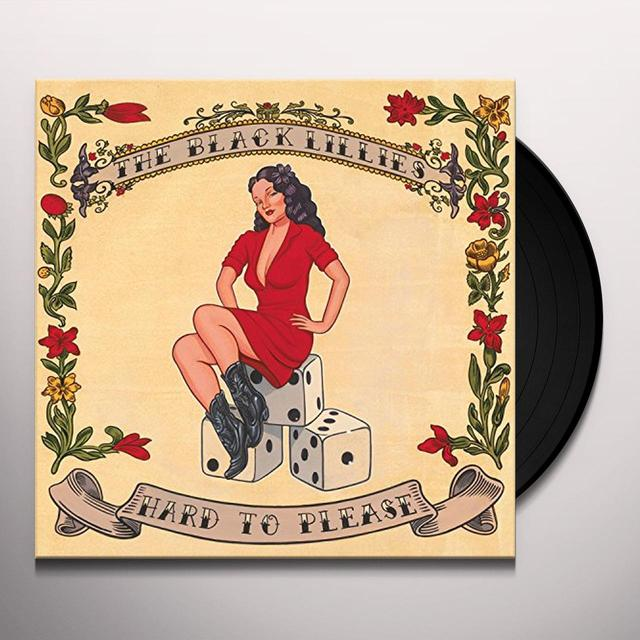 Black Lillies HARD TO PLEASE Vinyl Record