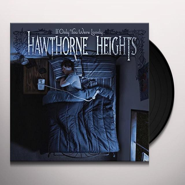 Hawthorne Heights IF ONLY YOU WERE LONELY Vinyl Record
