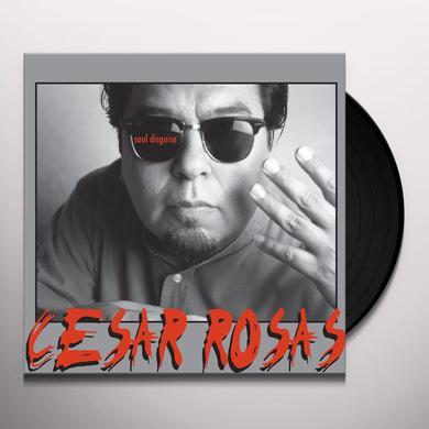 Cesar Rosas SOUL DISGUISE Vinyl Record