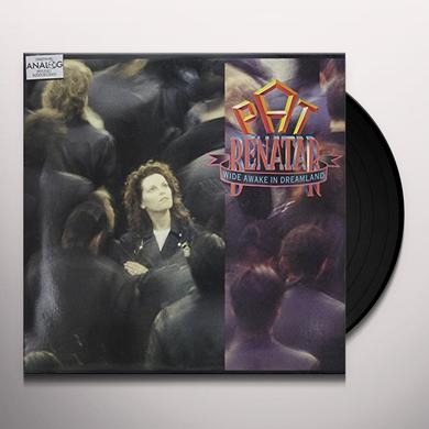 Pat Benatar WIDE AWAKE IN DREAMLAND Vinyl Record