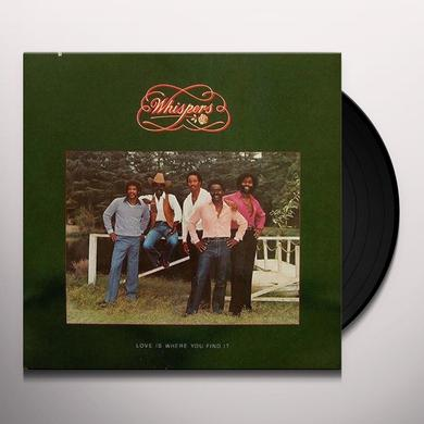 Whispers LOVE IS WHERE YOU FIND IT Vinyl Record