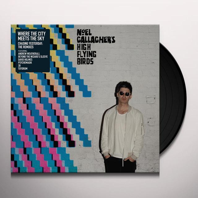 Noel Gallagher's High Flying Birds WHERE THE CITY MEETS THE SKY: CHASING YESTERDAY Vinyl Record