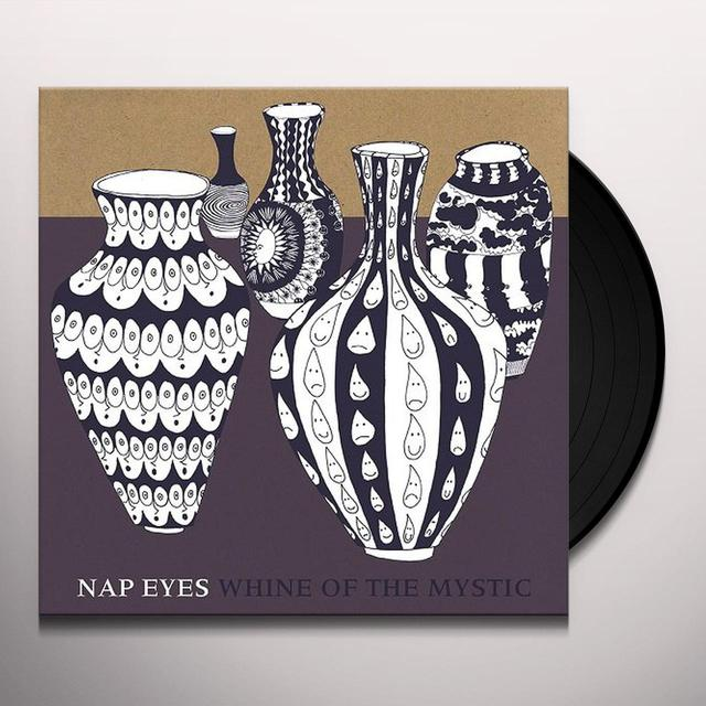 NAP EYES WHINE OF THE MYSTIC Vinyl Record
