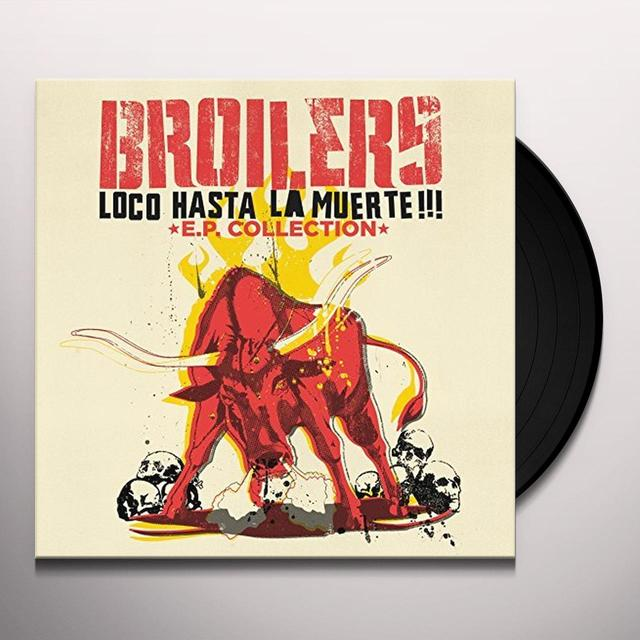 BROILERS LOCO HASTA LA MUERTE: EP COLLECTION Vinyl Record - Holland Release