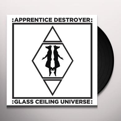 APPRENTICE DESTROYER GLASS CEILING UNIVERSE Vinyl Record