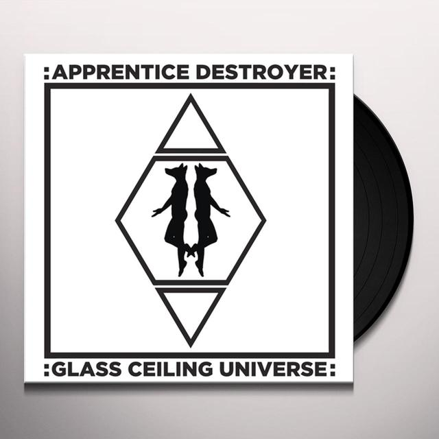 APPRENTICE DESTROYER GLASS CEILING UNIVERSE Vinyl Record
