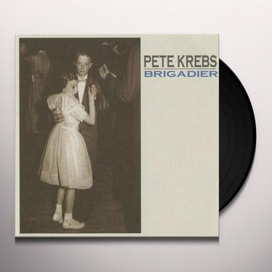 Pete Krebs BRIGADIER Vinyl Record