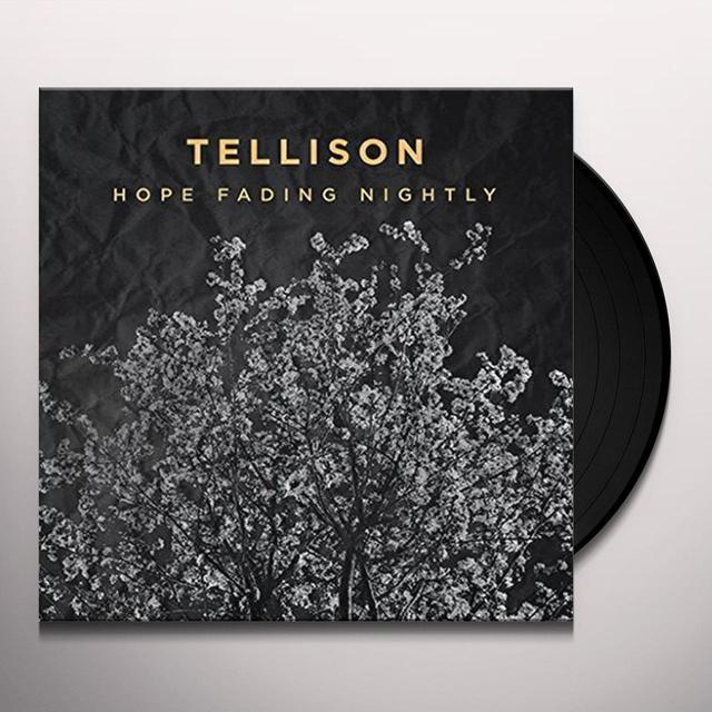 Tellison HOPE FADING NIGHTLY Vinyl Record - UK Import