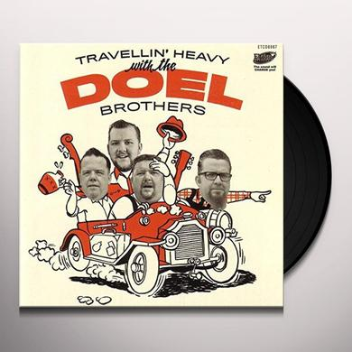 DOEL BROTHERS TRAVELLIN HEAVY WITH Vinyl Record - UK Import