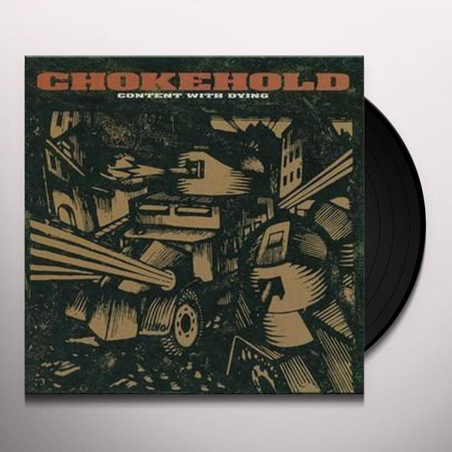 Chokehold CONTENT WITH DYING Vinyl Record