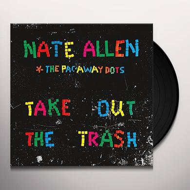 Nate Allen & The Pac-Away Dots TAKE OUT THE TRASH Vinyl Record